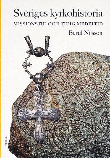 bokomslag Sveriges kyrkohistoria. 1, Missionstid och tidig medeltid