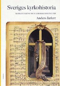 bokomslag Sveriges kyrkohistoria. 6, Romantikens och liberalismens tid