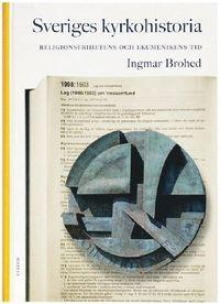 bokomslag Sveriges kyrkohistoria. 8, Religionsfrihetens och ekumenikens tid