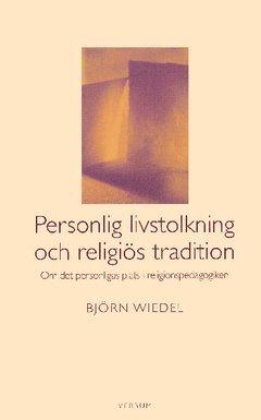 bokomslag Personlig livstolkning och religiös tradition : om det personligas plats i religionspedagogiken