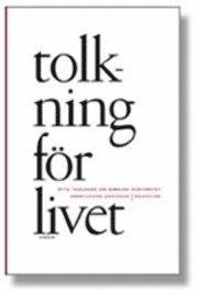bokomslag Tolkning för livet : åtta teologer om Bibelns auktoritet