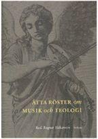 bokomslag Åtta röster om musik och teologi