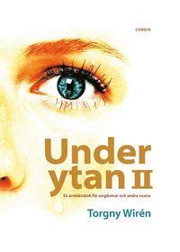 bokomslag Under ytan 2 : en andaktsbok för ungdomar och andra vuxna
