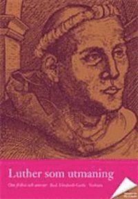 bokomslag Luther som utmaning : om frihet och ansvar