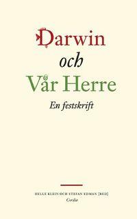 bokomslag Darwin och vår herre : en festskrift
