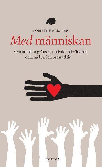 bokomslag Med människan : om att sätta gränser, undvika utbrändhet och må bra i en pressad tid