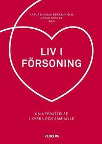 bokomslag Liv i försoning : om upprättelse i kyrka och samhälle