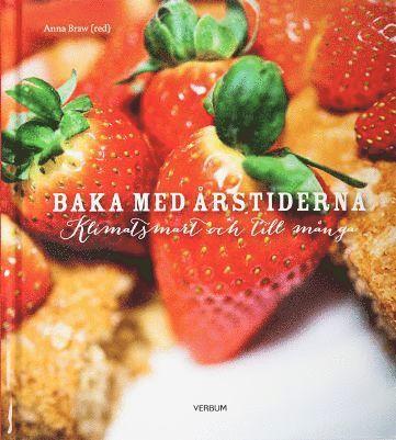 bokomslag Baka med årstiderna : klimatsmart och till många