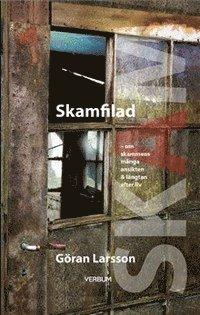 bokomslag Skamfilad : om skammens många ansikten & längtan efter liv