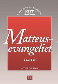 bokomslag KNT 1A : Matteusevangeliet 1:1 - 13:52