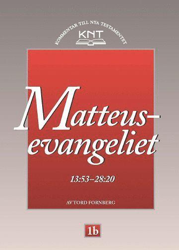 bokomslag KNT 1B : Matteusevangeliet 13:53 - 28:20