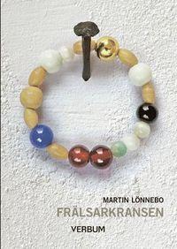 bokomslag Frälsarkransen : övning i livsmod, livslust, självbesinning och i att leva nära Gud.