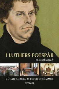 bokomslag I Luthers fotspår : en resebiografi