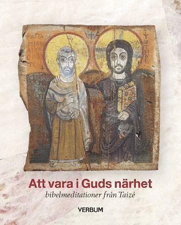 bokomslag Att vara i Guds närhet : bibelmeditationer från Taizé