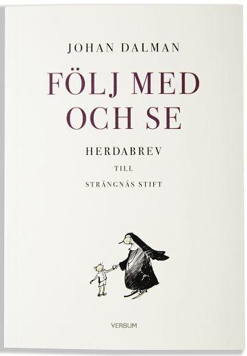 bokomslag Följ med och se : herdabrev till Strängnäs stift