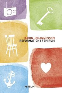 bokomslag Reformation i fem rum