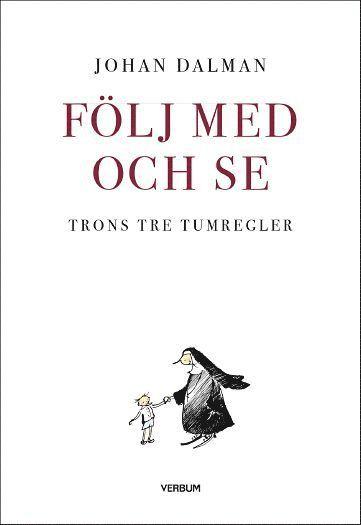bokomslag Följ med och se : trons tre tumregler