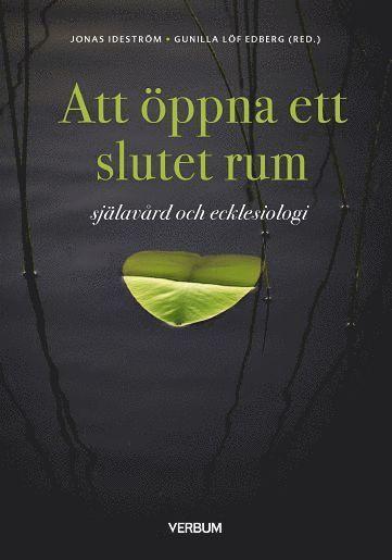 bokomslag Att öppna ett slutet rum : själavård och ecklesiologi