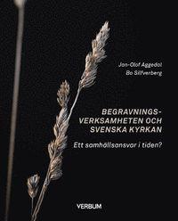 bokomslag Begravningsverksamheten och Svenska kyrkan : ett samhällsansvar i tiden?