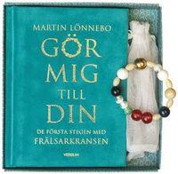bokomslag Gör mig till din : de första stegen med Frälsarkransen