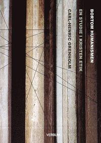 bokomslag Bortom humanismen : en studie i kristen etik