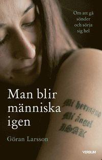 bokomslag Man blir människa igen : om att gå sönder och sörja sig hel