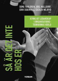bokomslag Så är det inte hos er : kyrkligt ledarskap i organisationsteoriernas värld