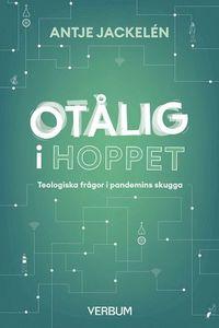 bokomslag Otålig i hoppet : Teologiska frågor i pandemins skugga