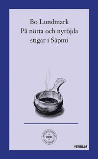 bokomslag Ärkebiskopens fastebok : på nötta och nyröjda stigar i Sápmi