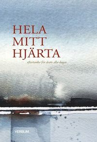 bokomslag Hela mitt hjärta : eftertanke för årets alla dagar