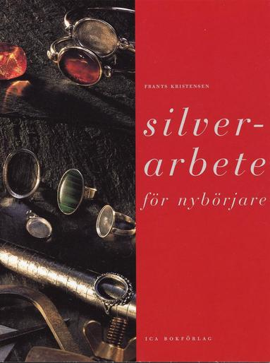 bokomslag Silverarbete för nybörjare