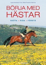 bokomslag Börja med hästar : sköta, rida, förstå