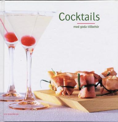 bokomslag Cocktails med goda tillbehör
