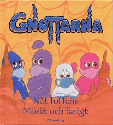 bokomslag Gnottarna:Nåt fuffens/Mörkt och farligt