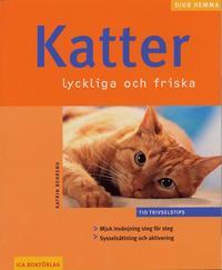 bokomslag Katter : lyckliga och friska