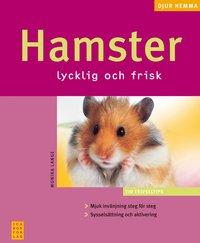 Hamster : lycklig och frisk