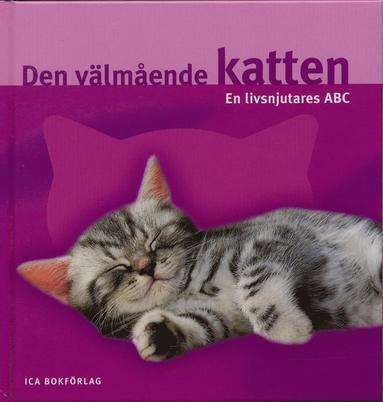 bokomslag Den välmående katten : en livsnjutares ABC