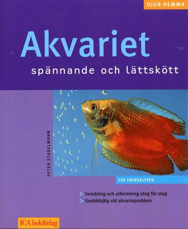 bokomslag Akvariet : spännande och lättskött