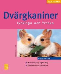 bokomslag Dvärgkaniner : lyckliga och friska