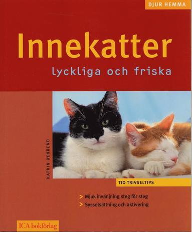 bokomslag Innekatter : lyckliga och friska