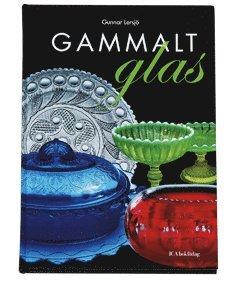 bokomslag Gammalt glas : svenskt vardagsglas 1850-1900