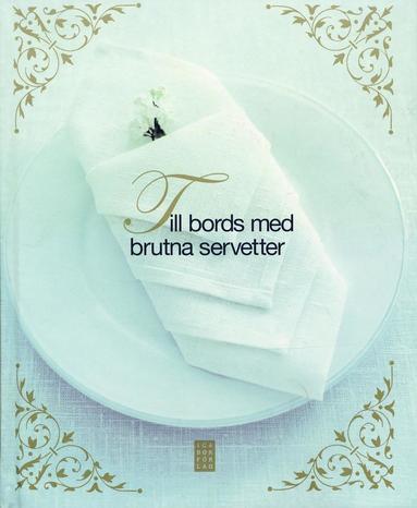 bokomslag Till bords med brutna servetter