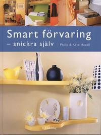 bokomslag Smart förvaring - snickra själv : 17 projekt du fixar på en helg