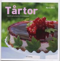 Tårtor : nya och gamla favoriter för tårtälskaren