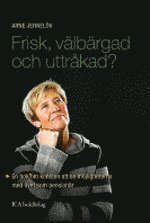 bokomslag Frisk, välbärgad och uttråkad