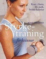 bokomslag Styrketräning för kvinnor : Kom i form, bli stark, bränn kalorier