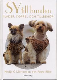 bokomslag Sy till hunden kläder, koppel och tillbehör