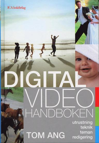 bokomslag Digitalvideohandboken : utrustning, teknik, teman, redigering