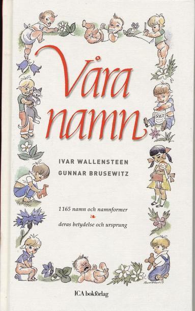 bokomslag Våra namn : 1165 namn och namnformer, deras betydelse och ursprung