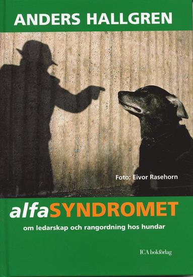bokomslag Alfasyndromet : om ledarskap och rangordning hos hundar